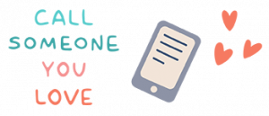 """Illustration of mobile phone with the words """"call someone you love"""""""